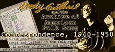 Woody Guthrie and the Archive of American Folk Song: Correspondence, 1940-1950