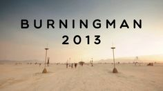 Burning Man 2013 )'( Thank You for the Memories on Vimeo