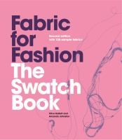 Fabric for fashion : the swatch book : over 125 sample fabrics