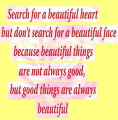 Good things are always beautiful