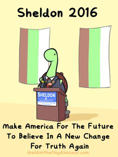 Sheldon the Tiny Dinosaur who Thinks he's a Turtle, , Running unopposed for tiniest dinosaur