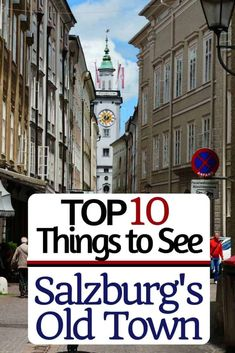 Salzburg's Old Town: 10 Things to See while you are visiting this lovely city in Austria! #austria #salburg #daytriptips
