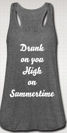 Drunk on you High on Summertime! Luke Bryan shirt!