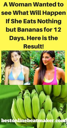 A Woman Wanted to see What Will Happen If She Eats Nothing but Bananas for 12 Days. Here is the Result! #weightlossrecipes