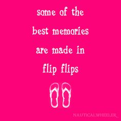 Imagine those memories made on Havaianas, Amazonas and Ipanema sandals!