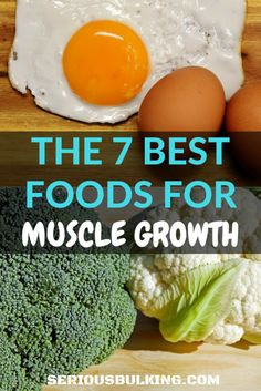 The 7 Best Foods For Building Muscle! - SERIOUS BULKING