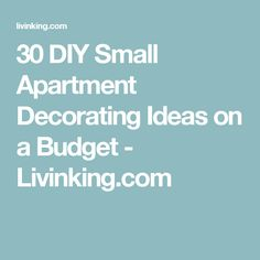 30 DIY Small Apartment Decorating Ideas on a Budget - Livinking.com
