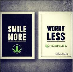 Smile More = Worry Less www.goherbalife.com/get.fit.with.mo