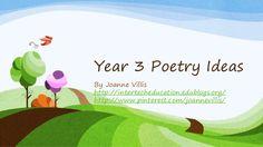 Year 3 poetry ideas by Joanne Villis via slideshare