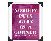 sale // Nobody Puts Baby in a Corner - Dirty Dancing Movie - Quotation Art Print 8x10 Purple