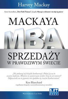 """Harvey Mackay to żywa legenda. Jego bestsellerowe książki Pływaj z rekinami i nie daj się pożreć oraz Beware the Naked Man Who Offers You His Shirt zostały zaliczone przez """"New York Timesa&..."""