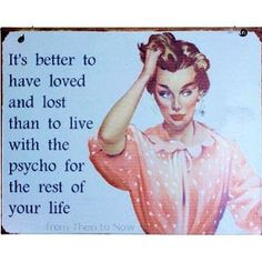 BRAND NEW RETRO STYLE /' IT/'S BETTER TO HAVE LOVED AND LOST....PSYCHO TIN PLAQUE/'