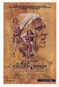 TRIUMPHS OF 'A MAN CALLED HORSE' (1978) - Richard Harris - Michael Beck - Ana De Sade - Simon Andreu - Anne Seymour - Lauturo Marua - Directed by John Hough - United Artists - Movie Poster.