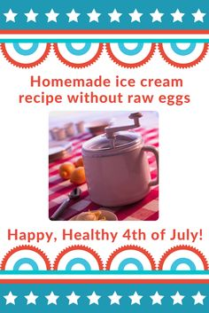 Enjoy this ice cream recipe  made without raw eggs on the 4th of July so you don't have to worry about food safety. #NebExt