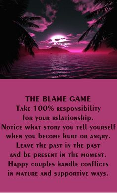Do not play THE BLAME GAME! #relationshipadvice #couples #lastinglove #iloveu #justthetwo #usagainsttheworld #soulmates