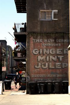 Ginger Mint Julep    Old advertisement on Decatur Street building in the French Quarter.