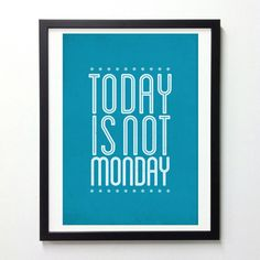 Today is not monday.