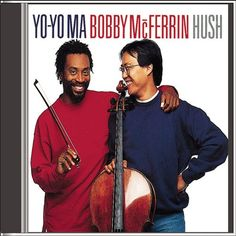 Yo-Yo Ma & Bobby McFerrin: Hush « Holiday Adds