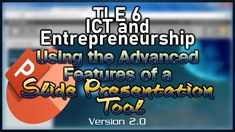 TLE 6 ICT and Entrepreneurship - Using the Advanced Features of a Slide Presentation Tool Economics Lessons, Home Economics, Tv Cabinet Design, Entrepreneurship, Presentation, Action, How To Plan, Education, Group Action