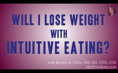 Do you want to embark on your intuitive eating journey but wonder if you'll shed the excess weight? Click image above for the answer to that burning question.
