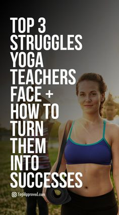 Top 3 Struggles Yoga Teachers Face   How to Turn Them into Successes