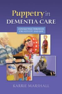 This book demonstrates the many ways in which puppetry and associated arts such as singing and storytelling can enhance the quality of life for people with dementia, including end of life palliative care. The author describes ways to increase self esteem, positive relationships, person-centred care, communication, connections and enjoyment.