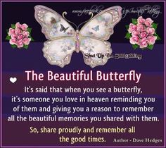 So True! Every time I see a Butterfly, I think Of Jenni..