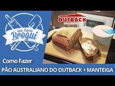 Ana Maria Brogui #124 - Como fazer o pão australiano do Outback + Manteiga - YouTube
