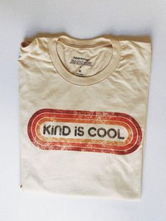 Kind is Cool Tee - Distressed T Shirt - Ideas of Distressed T Shirt - Kind is cool. With perfectly distressed worn-in graphics these tees have a vintage t-shirt look and feel. Blusas T Shirts, 70s T Shirts, Baby T Shirts, Retro Shirts, Vintage Shirts, Cute Shirts, T Shirt Designs, Shirt Print Design, Tee Design