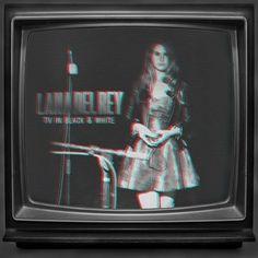 Lana Del Rey #LDR #TV_In_Black_and_White