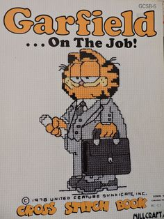 Garfield On The Job Cross Stitch United  Feature Syndicate Cat Character Millcract Book of Coiunted Cross Stitch Needlework Charts GCSB-5 Stitch Character, Cat Character, Cross Stitch Books, Cross Stitch Animals, Betty Boop, Power Rangers, Cross Stitch Designs, Cross Stitch Patterns, Hello Kitty