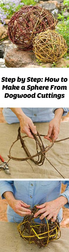 Twist colorful redtwig or yellow twig dogwood cuttings around woody vines to create earthy garden decor in minutes.