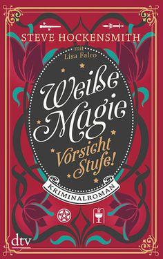 Weiße Magie - Vorsicht Stufe! von Steve Hockensmith