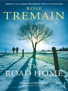 The Road Home by Rose Tremain-immigrant story of Eastern European woman who moves to London