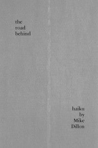 Mike Dillon: The Road Behind