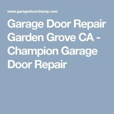 Garage Door Repair Garden Grove CA - Champion Garage Door Repair