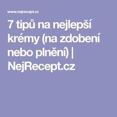 7 tipů na nejlepší krémy (na zdobení nebo plnění) | NejRecept.cz