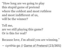 Game of Pretend [23/365] - cynthia go, writing, poetry, prose, love, love quotes, quotes about him, tumblr, relationship quotes, love poem, heartbreak, quotes on indifference and game in love, writing, creative writing, spilled ink