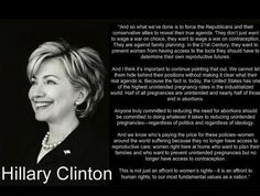 """""""Abortion can be prevented better by birth control...""""--Attorney, Wife, Mother, First Lady, Writer, Presidential Candidate, & Secretary of State...An Inspiration To Women The World Over...And To Many Men, Too...One Special Lady!!"""