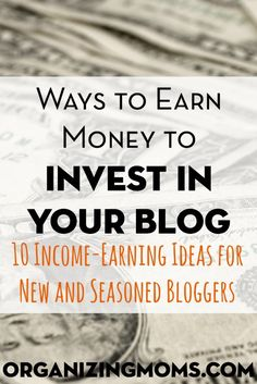 Need funds to pay for something to take your blog to the next level? Here are some income-earning ideas to help you raise money to invest in your blog.