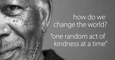 quote: Morgan Freeman on how to change the world - Nonsense Filtr Unconditional Love Quotes, Me Quotes, Motivational Quotes, Rumi Love, Dangerous Love, Online Psychic, Morgan Freeman, Change The World, First World