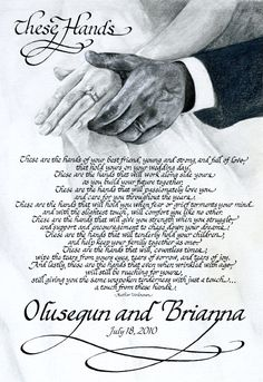 These Hands Wedding Poem. Found this, SO cute! I want this said at my wedding