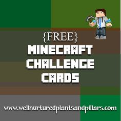 Plants and Pillars has put together a FREE Printable Minecraft Challenge Pack for you. It includes 4 sheets of challenge cards (one of them is bla