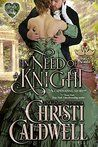 In Need of a Knight by Christi Caldwell