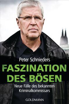 Faszination des Bösen von Peter Schnieders, Fred Sellin - Neue Fälle des bekannten Kriminalkommisars