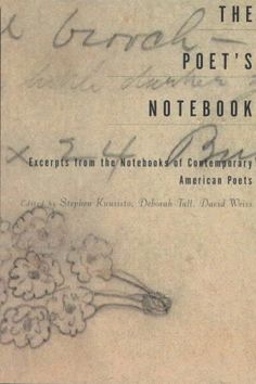 The Poet's Notebook: Excerpts from the Notebooks of Contemporary American Poets