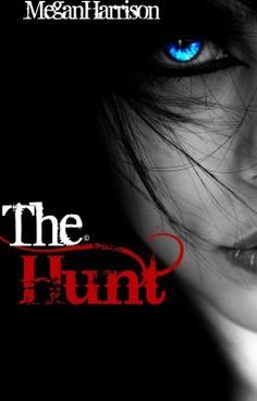 The Hunt -- read, comment, vote, like and share this awesome story -- like right NOW!!! Cheers and Thanks!