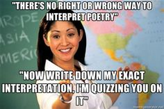 I always felt like this in school. But you always seemed to get it...you english teacher, you. :p