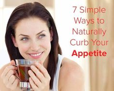 7 Simple Ways To Curb Your Appetite!