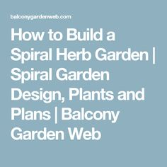 Learn how to build a herb spiral in this article. A spiral herb garden is used for growing different herbs in a small space. With it, you can make a perfect use of your vertical space in an arranged manner. Herb Spiral, Spiral Garden, Garden Web, Herb Garden, Landscape Design, Garden Design, Urban Farming, Balcony Garden, Yard Landscaping